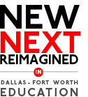 Whats new, next, and reimagined in Dallas-Fort Worth Education