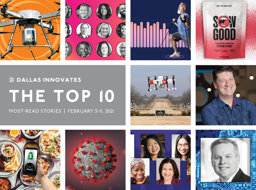 top 10 most popular stories dallas innovates Feb 5 - 11, 2021